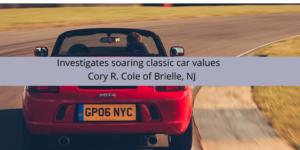Cory Cole of Brielle, NJ, investigates soaring classic car values